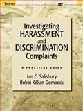 Investigating Harassment and Discrimination Complaints : A Practical Guide, Salisbury, Jan C. and Killian Dominick, Bobbi , 0787968749