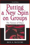Putting a New Spin on Groups : The Science of Chaos, McClure, Bud A., 0805848746
