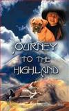 Journey to the Highland, Eugene Lawrence Webb, 1468538748