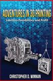 Adventures in 3D Printing, Christopher Winnan, 1494728745