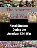 Naval Strategy During the American Civil War, Air War Air War College, 1500348740