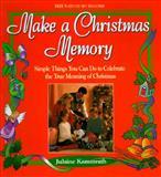Make a Christmas Memory, Julaine Kammrath, 0570048745