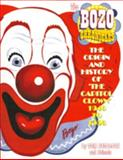 The Bozo Chronicles : The Origin and History of the Capitol Clown 1946 To 1956, Holbrook, Tom, 0615378749