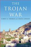 The Trojan War, Thomas, Carol G. and Conant, Craig, 0806138742