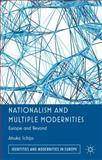 Nationalism and Multiple Modernities : Europe and Beyond, Ichijo, Atsuko, 1137008741