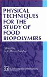 Physical Techniques for the Study of Food Biopolymers, Ross-Murphy, S. B., 1461358744