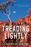 Treading Lightly : The Hidden Wisdom of the World's Oldest People, Skuthorpe, Tex and Sveiby, Karl-Erik, 174114874X