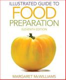 Illustrated Guide to Food Preparation, McWilliams, Margaret, 0132738759