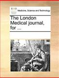 The London Medical Journal, For, See Notes Multiple Contributors, 1170188753