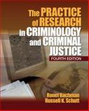 The Practice of Research in Criminology and Criminal Justice, Bachman, Ronet and Schutt, Russell K., 1412978750