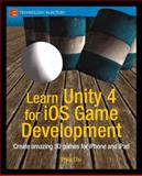 Learn Unity 4 for iOS Game Development : Create Amazing 3D Games for iPhone and iPad, Chu, Philip, 1430248750
