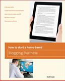 How to Start a Home-Based Blogging Business, Brett Snyder, 076277875X