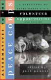 Alternatives to the Peace Corps : A Directory of Third World and U. S. Volunteer Opportunities, Filomena Geise, 0935028757