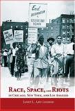 Race, Space, and Riots in Chicago, New York, and Los Angeles, Janet L. Abu-Lughod, 0195328752