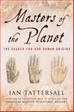 Masters of the Planet, Ian Tattersall, 023010875X