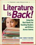 Literature Is Back!, Carol J. Fuhler and Maria P. Walther, 0439888751