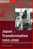 Japan in Transformation, 1952-2000, Kingston, Jeffrey, 0582418755