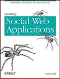 Building Social Web Applications : Establishing Community at the Heart of Your Site, Bell, Gavin, 0596518757