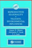 Reproductive Seasonality in Teleosts : Environmental Influence, Munro and Scott, 0849368758