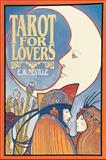 Tarot for Lovers, E. W. Neville, 0914918753