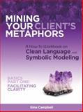 Mining Your Client's Metaphors, Gina Campbell, 1452558752