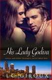His Lady Godiva, L. C. Giroux, 1479388750