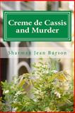Creme de Cassis and Murder, Sharman Burson and Sharman Ramsey, 1500378755