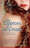 The Empress of Ice Cream, Anthony Capella, 155278875X