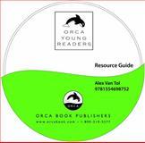 Orca Young Readers Resource Guide, Van Tol, Alex, 1554698758