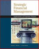 Strategic Financial Management : Applications of Corporate Finance, Weaver, Samuel C. and Weston, J. Fred, 0324318758