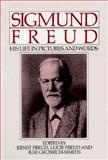 Sigmund Freud : His Life in Pictures and Words, Freud, Sigmund, 0393318753