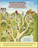 Understanding Interpersonal Communication : Making Choices in Changing Times, Turner, Lynn H. and West, Richard, 0495908754