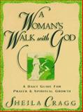 A Woman's Walk with God, Sheila Cragg, 0891078754
