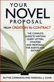 Your Novel Proposal from Creation to Contract, Blythe Camenson and Marshall J. Cook, 0898798752