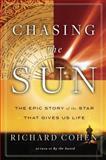 Chasing the Sun, Richard Cohen, 1400068754