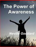 The Power of Awareness, Neville Goddard, 147524875X