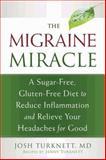 The Migraine Miracle, Josh Turknett, 1608828751