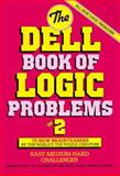 The Dell Book of Logic Problems, Rosalind Moore and Dell Magazine Editors, 044051875X