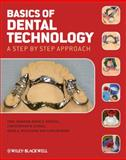 Basics of Dental Technology : A Step by Step Approach, Patrick, David G. and Stokes, Christopher William, 1405178752