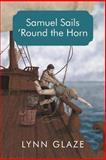 Samuel Sails 'round the Horn, Lynn Glaze, 1475928750