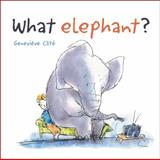 What Elephant?, Genevieve Cote, 155337875X