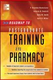 Roadmap to Postgraduate Training in Pharmacy, Bookstaver, P. Brandon and Quidley, April D., 0071788751