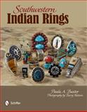 Southwestern Indian Rings, Paula A. Baxter, 0764338757