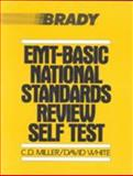EMT- Basic National Standards Review Self Test, Miller, Charles D. and White, David, 089303875X