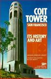 Coit Tower, San Francisco : Its History and Art, Jewett, Masha Z., 0912078758