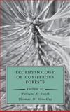 Ecophysiology of Coniferous Forests, Smith, William K. and Hinckley, Thomas M., 0126528756