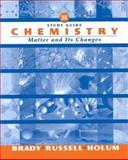 Chemistry : The Study of Matter and Its Changes, BradyGames Staff and Brady, James E., 0471358754