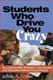 Students Who Drive You Crazy 9780761978756