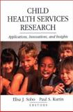 Child Health Services Research : Applications, Innovations, and Insights, , 0787958751
