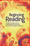 Beginning Reading : A Balanced Approach to Teaching Literacy During the First Three Years at School, Center, Yola, 0826488757